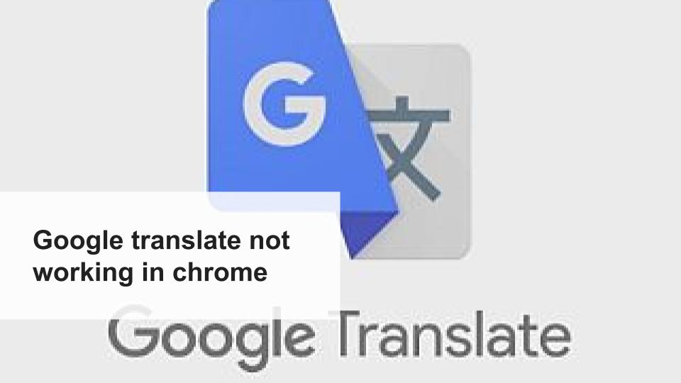 Google translate not working in chrome3